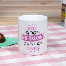"""TAZA """"LA MEJOR HERMANA QUE SE PUEDE TENER"""""""