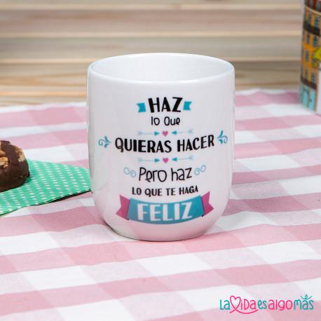 """TAZA """"HAZ LO QUE QUIERAS HACER"""""""