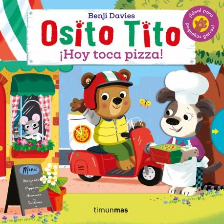 """LIBRO """"OSITO TITO: HOY TOCA PIZZA"""""""