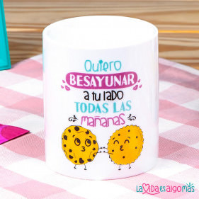 "TAZA ""QUIERO BESAYUNAR  A TU LADO TODAS LAS MAÑANAS"""
